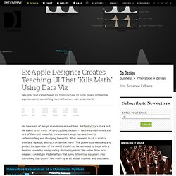 "Ex-Apple Designer Creates Teaching UI That ""Kills Math"" Using Data Viz"