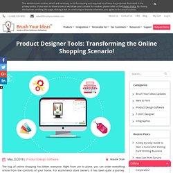 Product Designer Tools: Transforming the Online Shopping Scenario!