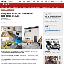 Designers create the 'impossible' zero-carbon house - BBC News