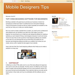 Mobile Designers Tips: TOP 5 WEB DESIGNING SOFTWARE FOR BEGINNERS