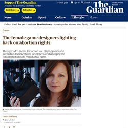The female game designers fighting back on abortion rights