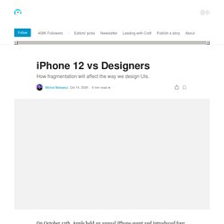 iPhone 12 vs Designers. How fragmentation will affect the way…