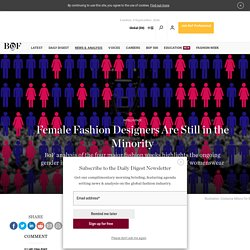 Female Fashion Designers Are Still in the Minority