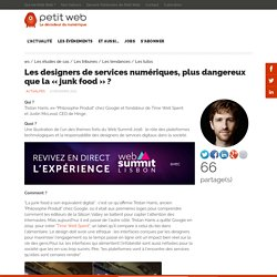 Les designers de services numériques, plus dangereux que la «junk food»