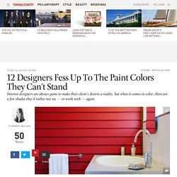 12 Designers Fess Up To The Paint Colors They Can't Stand