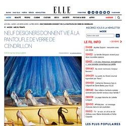 Neuf designers donnent vie à la pantoufle de verre de Cendrillon