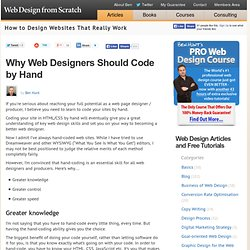 Why all Web Designers, Web Producers, and Web Devleopers Should Code by Hand