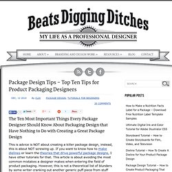 Package Design Tips - Top Ten Tips for Product Package Designers | Beats Digging Ditches - My Life as a Professional Graphic Designer