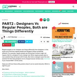 PART2 : Designers Vs Regular Peoples, Both are Things Differently - CGfrog
