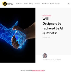 Will Designers be replaced by AI & Robots? – UX Titan
