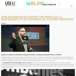 How Designers Destroyed the World ou la responsabilité du designer UX, par Mike Monteiro - USI Events - Blog