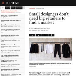 Small designers don't need big retailers to find a market - Fortune