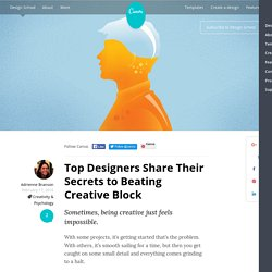 Top Designers Share Their Secrets to Beating Creative Block