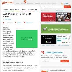 Web Designers, Don't Do It Alone - Smashing Magazine