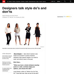 Designers talk style do's and don'ts