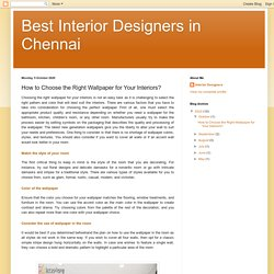 Best Interior Designers in Chennai: How to Choose the Right Wallpaper for Your Interiors?