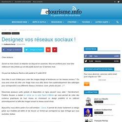 Designez vos réseaux sociaux !