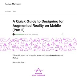A Quick Guide to Designing for Augmented Reality on Mobile (Part 2)