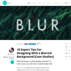 10 Expert Tips For Designing With a Blurred Background [Case Studies]