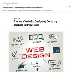 3 Ways a Website Designing Company can help your Business