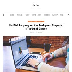 Best Web Designing and Web Development Companies in The United Kingdom – Etc Expo