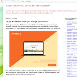 WEBSITE DESIGNING AND WEBSITE DEVELOPMENT: Let your customer follow you through your website