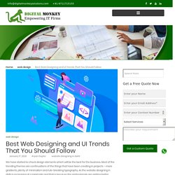 Best Web Designing and UI Trends That You Should Follow