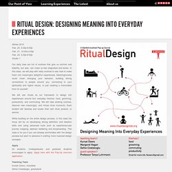 Ritual Design: Designing Meaning into Everyday Experiences