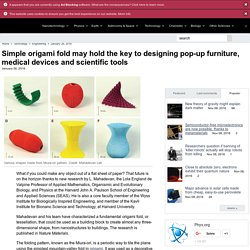 Simple origami fold may hold the key to designing pop-up furniture, medical devices and scientific tools