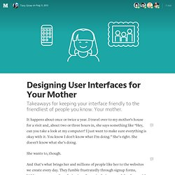Designing User Interfaces for Your Mother