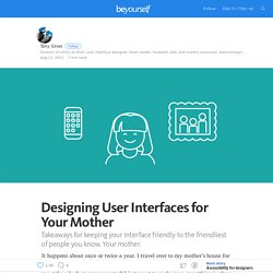 Designing User Interfaces for Your Mother — Be Yourself