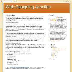 Web Designing Junction: What is Website Development and Benefits of Website Development!