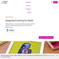 Designing E-Learning for Health - Free Online Course