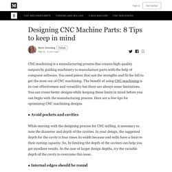 Designing CNC Machine Parts: 8 Tips to keep in mind