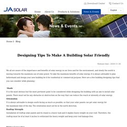 Designing Tips To Make A Building Solar Friendly - Blog - PV Solar products Manufacturer, Solar Panel Suppliers India – JaSolar
