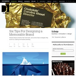 Six Tips For Designing a Memorable Brand | Co.Design
