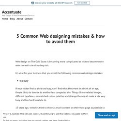 5 Common Web designing mistakes & how to avoid them – Accentuate
