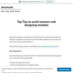 Top Tips to avoid common web designing mistakes – Accentuate