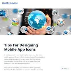 Tips For Designing Mobile App Icons – Mobility Solution