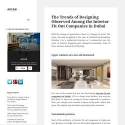 The Trends of Designing Observed Among the Interior Fit Out Companies in Dubai – ARC&B