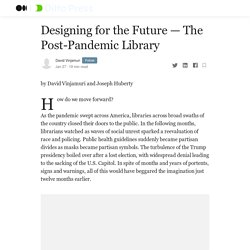 Designing for the Future — The Post-Pandemic Library