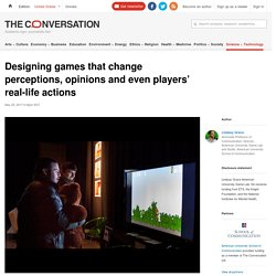 Designing games that change perceptions, opinions and even players' real-life actions
