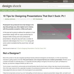 10 Tips for Designing Presentations That Don't Suck: Pt.1 | Design Shack - StumbleUpon