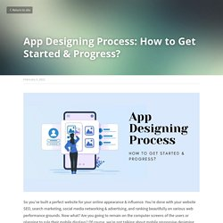 App Designing Process: How to Get Started & Progress?