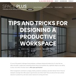 Tips and Tricks for Designing a Productive Workspace
