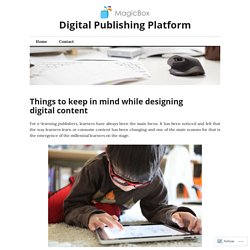 Things to keep in mind while designing digital content – Digital Publishing Platform