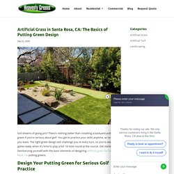 Designing Putting Greens Made of Artificial Grass in Santa Rosa, CA