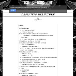 2007 — DESIGNING THE FUTURE - JACQUE FRESCO RESOURCE ARCHIVE