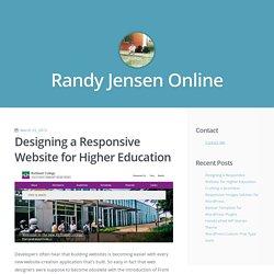 Designing a Responsive Website for Higher Education / Randy Jensen Online