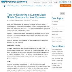 Tips for Designing a Custom-Made Shade Structure for Your Business